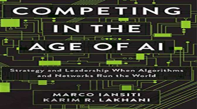 Competing in the Age of AI – REVIEW