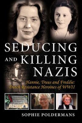 Seducing and Killing Nazis by Sophie Poldermans