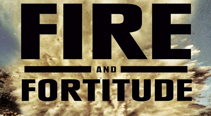 Fire And Fortitude – REVIEW