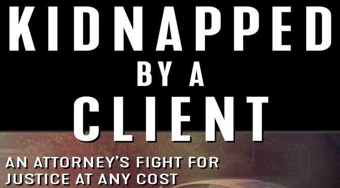 Kidnapped by a Client – REVIEW