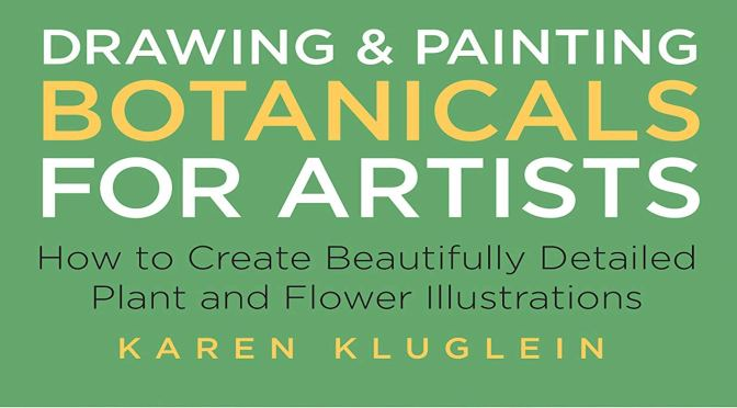 DRAWING AND PAINTING BOTANICALS FOR ARTISTS – REVIEW