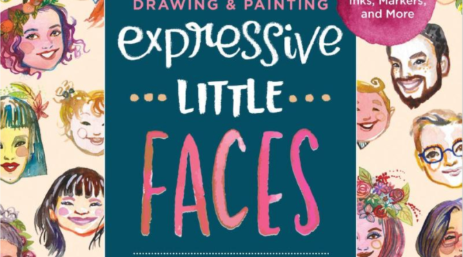 DRAWING AND PAINTING EXPRESSIVE LITTLE FACES – REVIEW