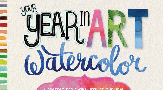 YOUR YEAR IN ART: WATERCOLOR – REVIEW