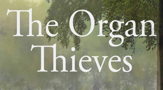 The Organ Thieves – REVIEW