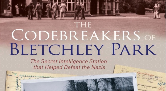 THE CODEBREAKERS OF BLETCHLEY PARK – REVIEW