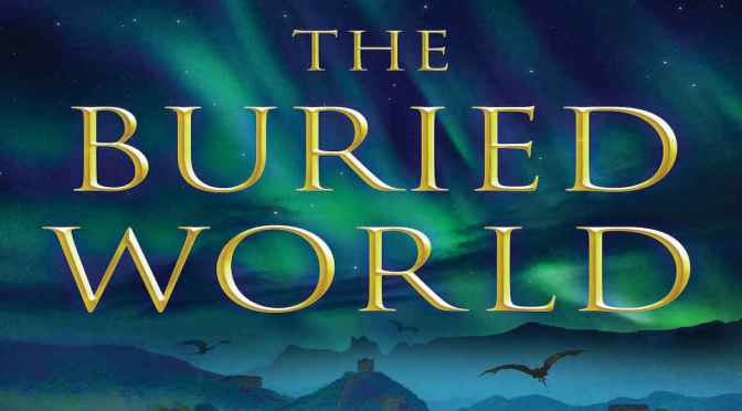 THE BURIED WORLD – REVIEW