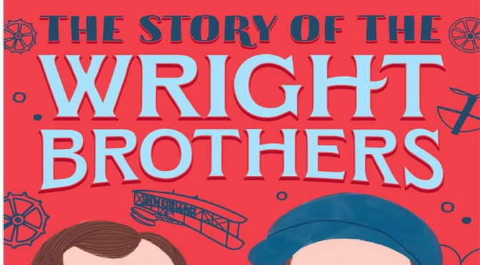 The Story of the Wright Brothers – Review