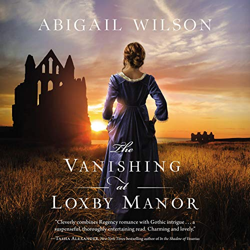 The Vanishing At Loxby Manor by Abigail Wilson is a Fiction, Tragic Dramas & Plays, and a Historical Romantic Suspense novel. Audiobook review by https://litercurious.com