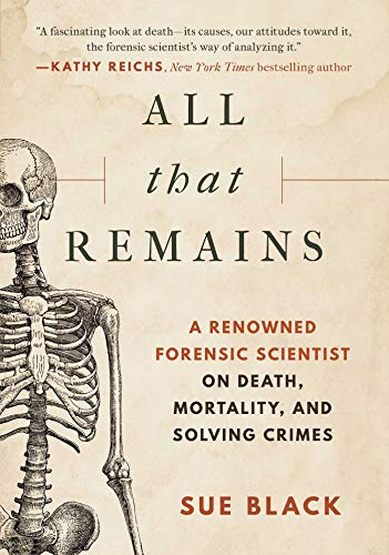 All that Remains by Sue Black Non-Fiction Adult Scientists Biographies Forensic Anthropology