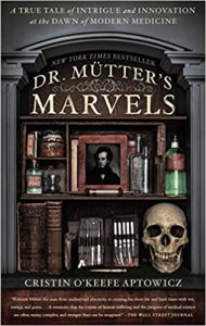 Dr. Mütter Marvels by Cristin O'Keefe Aptowicz  #Medicine History & Commentary #History of Medicine #Trivia & Fun Facts
