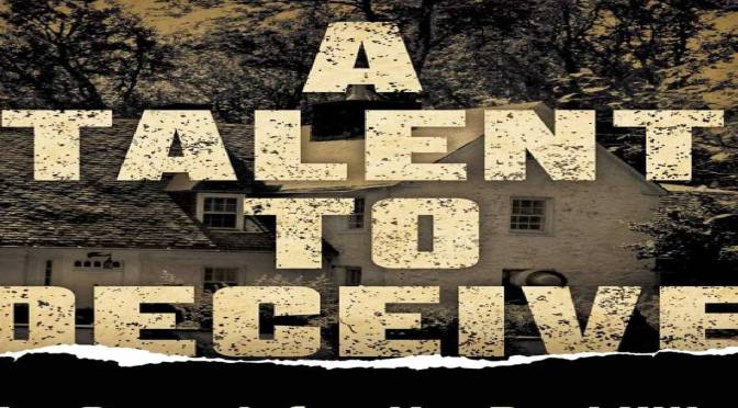 A TALENT TO DECEIVE – REVIEW