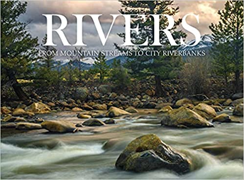 Rivers: From Mountain Streams to City Riverbanks by Claudia Martin. A picture book.
