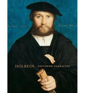 Holbein capturing character Ed. Dr Anne Woolett