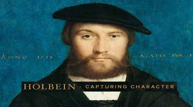 HOLBEIN: Capturing Character – REVIEW