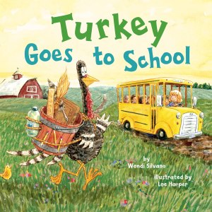 Turkey Goes To School Wendi Silvano